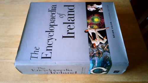Lalor, Brian ( Editor) - The Encyclopedia of Ireland - HB - 1ST Ed 2003 - Gill