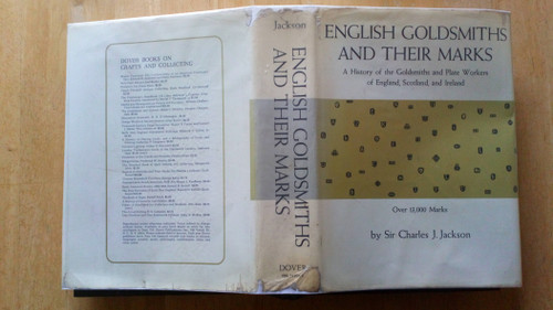 Jackson, Charles J  - English Goldsmiths and Their Marks : A History Of The Goldsmiths and Plate Workers of England, Scotland and Ireland  HB