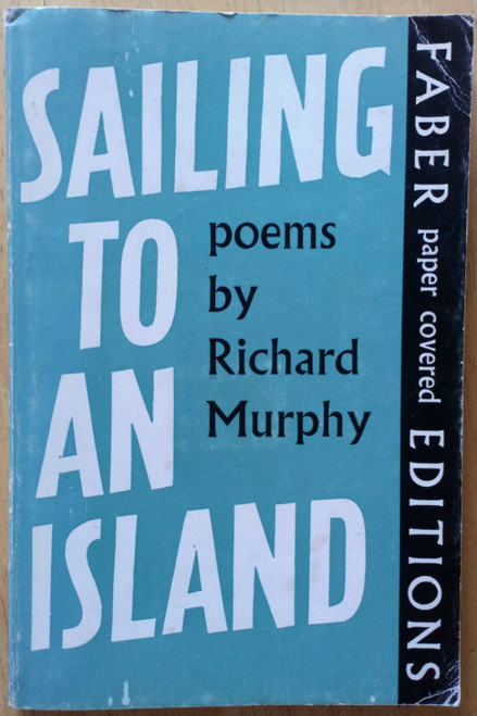 Murphy, Richard - Sailing to an Island - PB Faber Poetry - 1968 - Galway