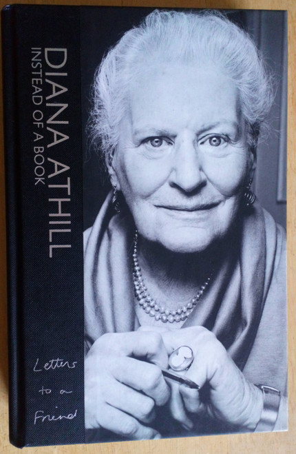 Athill, Diana - Instead of a Book :  Letters to a Friend - HB 2011