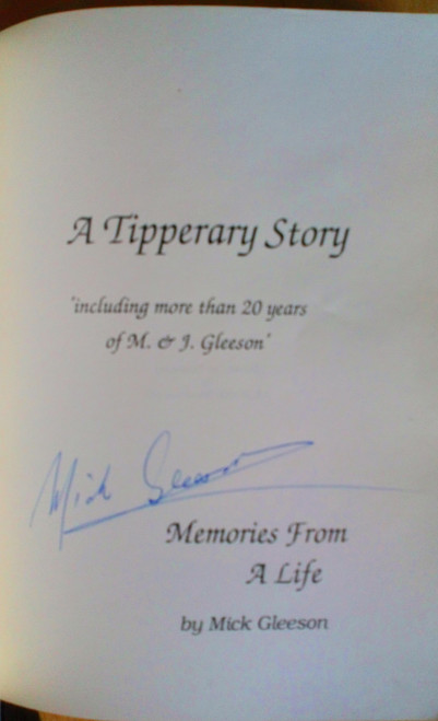 Gleeson, Mick - A Tipperary Story : Memories from a Life - SIGNED - PB 1991