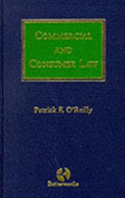 O'Reilly, Patrick F, - Commercial and Consumer Law ( Butterworths Annotated Irish Statutes ) - HB 2000