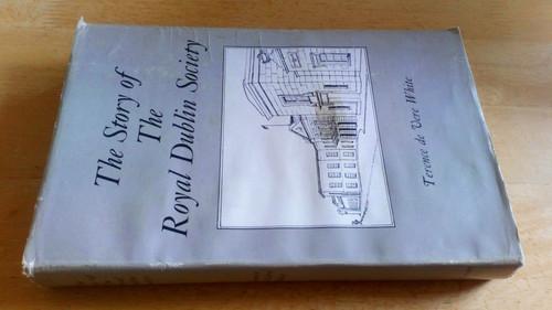 White, Terence de Vere - The Story of the Royal Dublin Society - HB 1955