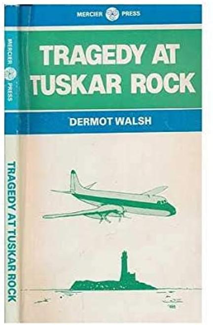 Walsh, Dermot - Tragedy at Tuskar Rock - Vintage PB 1983 - Mercier Press  - Aviation