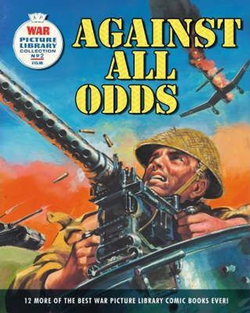 Holland, Steve ( Editor) - Against All Odds - 12 of the Best War Picture Library Comic Books - PB - 2008 - Graphic Novels,