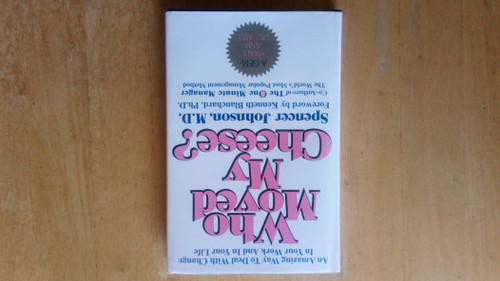 Johnson, Spencer - Who Moved My Cheese - SIGNED HB 1st Edition- 1998