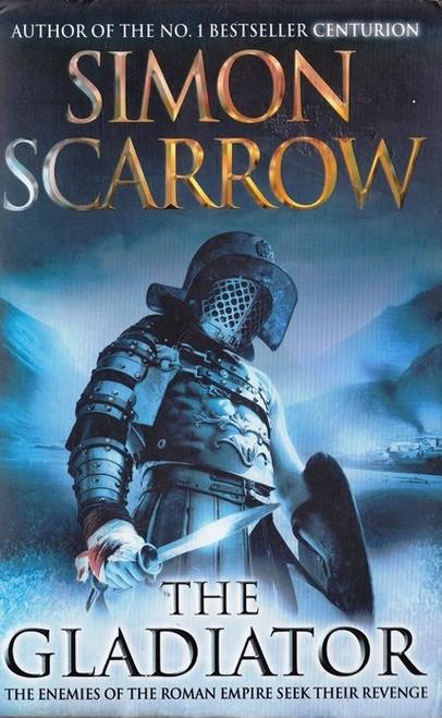 Scarrow, Simon / The Gladiator ( Eagles of the Empire - Book 9 )