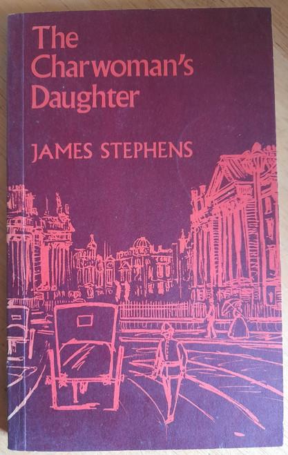Stephens, James - The Charwoman's Daughter - Vintage PB 1972 ( Originally  1912)