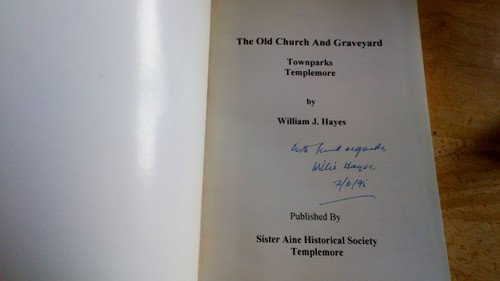Hayes, William J - The Old Church and Graveyard - Templemore - Tipperary  - PB - SIGNED 1995