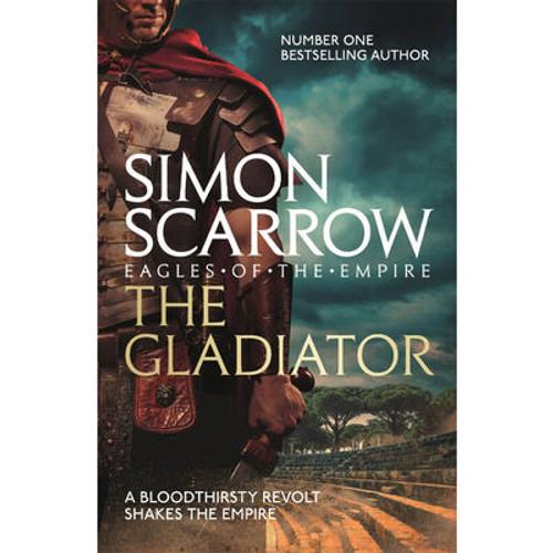 Scarrow, Simon - The Gladiator ( Eagles of the Empire - Book 9 - BRAND NEW