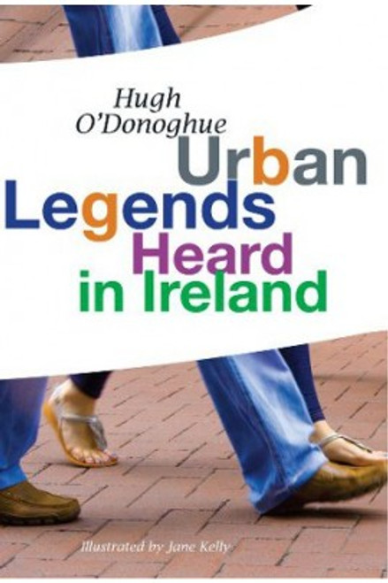 O'Donoghue, Hugh & Kelly, Jane - Urban Legends Heard in Ireland  PB - BRAND NEW