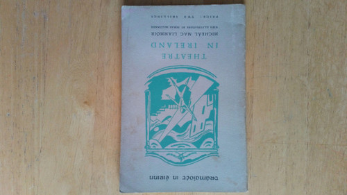 Mac Liammóir, Micheál - Theatre in Ireland ( Dramaíocht in Éirinn ) Irish Life and Culture Series -Book I  - PB 1950