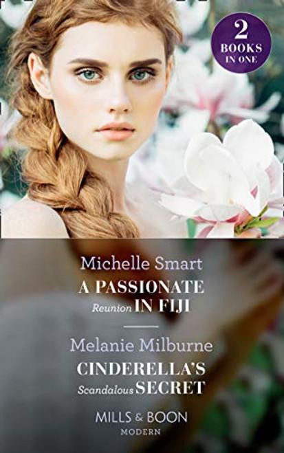 Mills & Boon / Modern / 2 in 1 / A Passionate Reunion In Fiji / Cinderella's Scandalous Secret