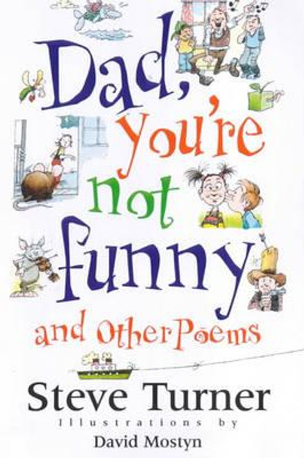 Turner, Steve / Dad, You're Not Funny and Other Poems
