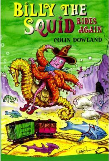 Dowland, Colin / Billy Rides Again : A Billy the Squid Sequel