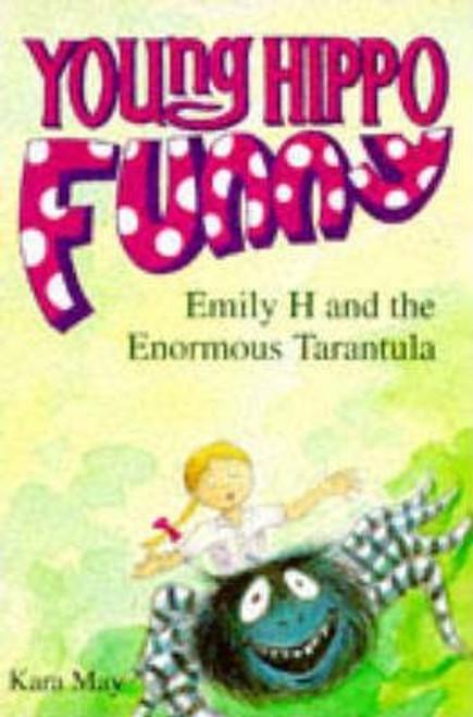May, Kara / Emily H and the Enormous Tarantula