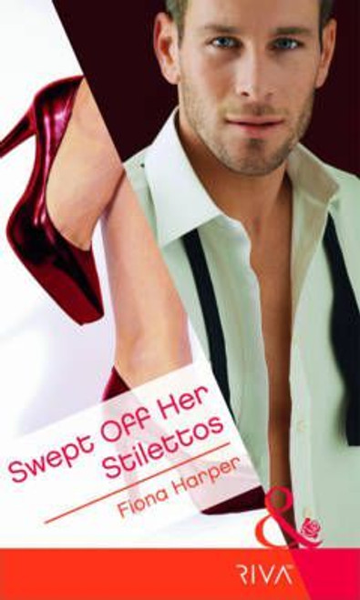 Mills & Boon / Riva / Swept Off Her Stilettos