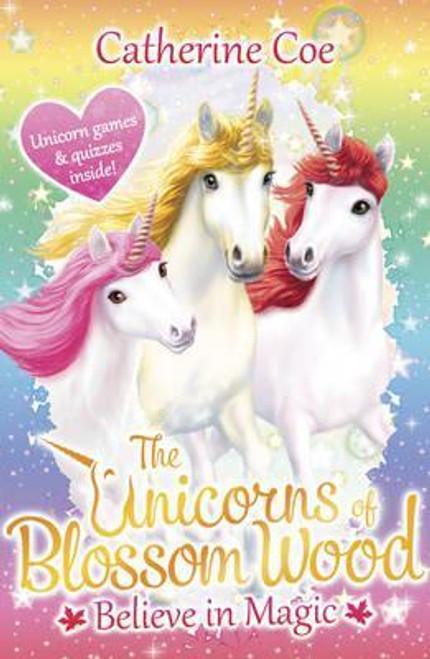 Coe, Catherine / The Unicorns of Blossom Wood: Believe in Magic