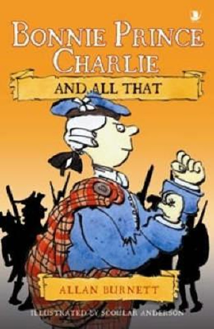 Burnett,   Allan / Bonnie Prince Charlie and All That