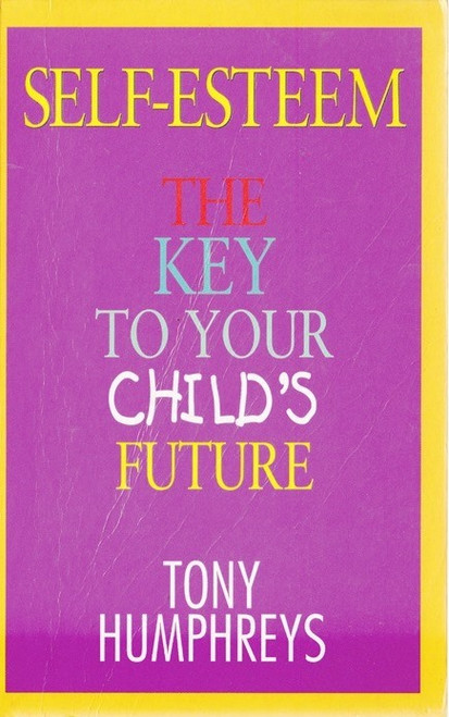 Humphries, Tony / Self Esteem: The Key to Your Child's Future