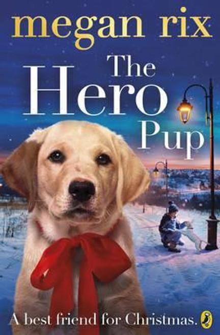 Rix,   Megan / The Hero Pup