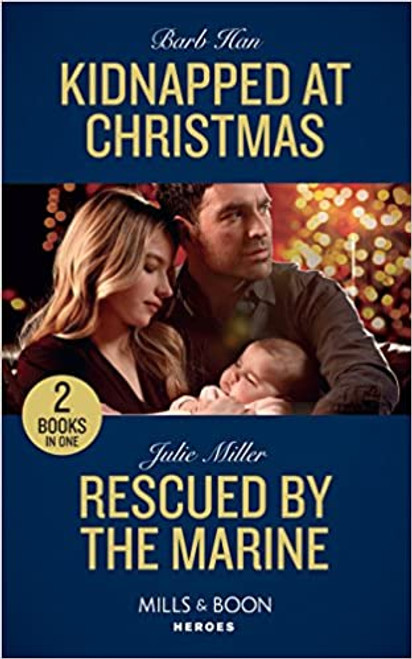 Mills & Boon / By Request / 2 in 1 / Kidnapped at Christmas / Rescued by the Marine