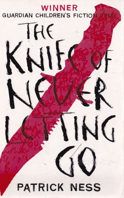 Ness, Patrick / The Knife of Never Letting Go ( Chaos Walking Trilogy : Book 1 )