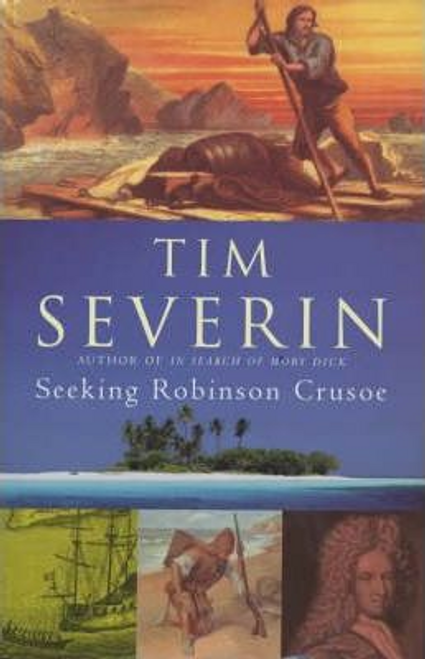 Severin, Tim / Seeking Robinson Crusoe (Large Hardback)