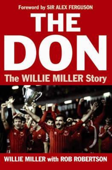 Robertson, Rob / The Don : The Willie Miller Story (Hardback)