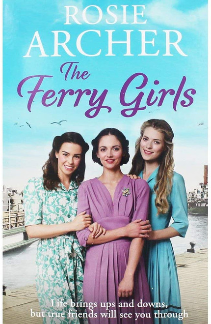 Archer, Rosie / The Ferry Girls