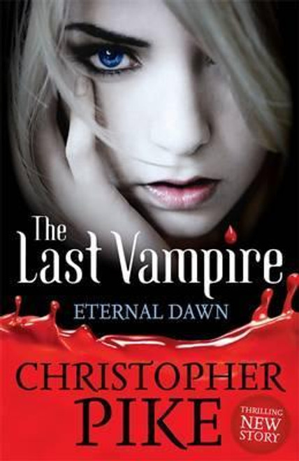Pike, Christopher / The Last Vampire: The Eternal Dawn : Book 7