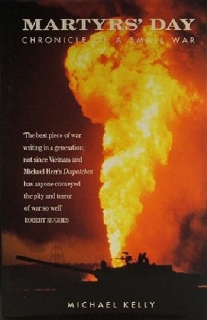 Kelly, Michael - Martyr's Day : Chronicle of a Small War - HB 1st Ed 1993 - Desert Storm Iraq