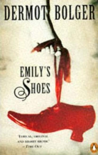 Bolger, Dermot / Emily's Shoes