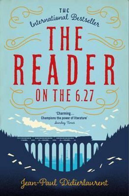 Didierlaurent, Jean-Paul / The Reader on the 6.27