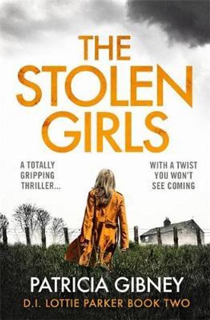 Gibney, Patricia / The Stolen Girls (Detective Lottie Parker, Book 2)