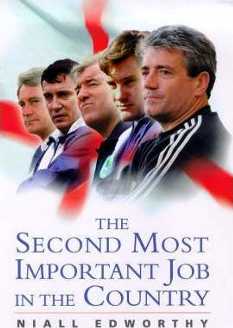 Edworthy, Niall / The Second Most Important Job in the Country (Hardback)