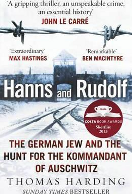 Harding, Thomas / Hanns and Rudolf : The German Jew and the Hunt for the Kommandant of Auschwitz
