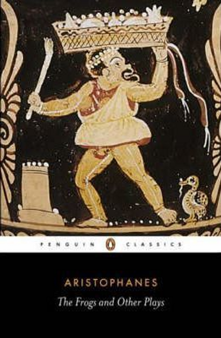 Aristophanes / The Frogs and Other Plays