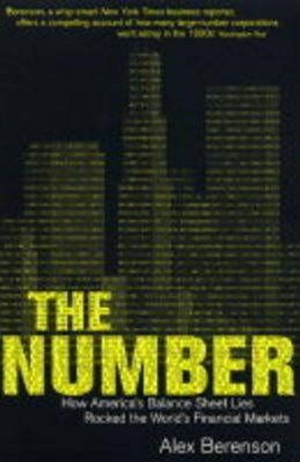 Berenson, Alex / The Number : How America's Balance Sheet Lies Rocked the World's Financial Markets