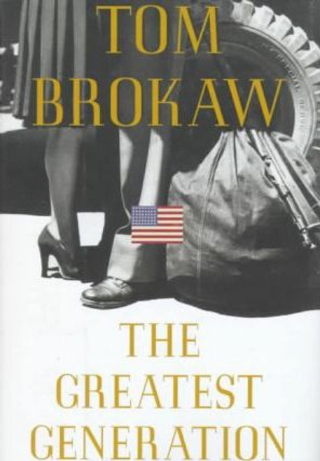 Brokaw, Tom / The Greatest Generation (Hardback)