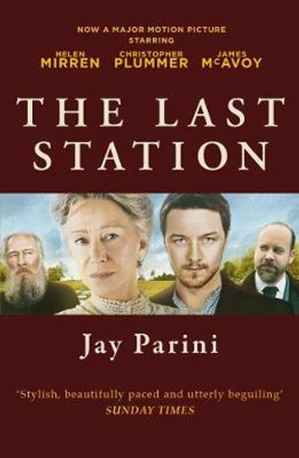 Parini, Jay / The Last Station : A Novel of Tolstoy's Final Year