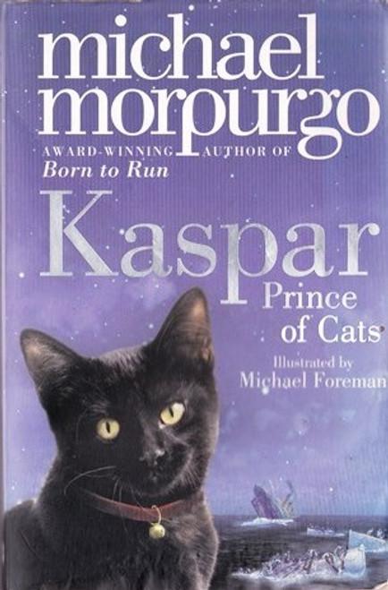 Morpurgo, Michael / Kaspar, Prince of Cats