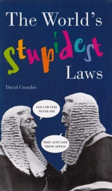 Crombie, David / The World's Stupidest Laws