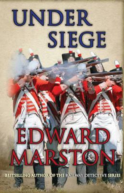 Marston, Edward / Under Siege : A highly charged adventure for Captain Daniel Rawson
