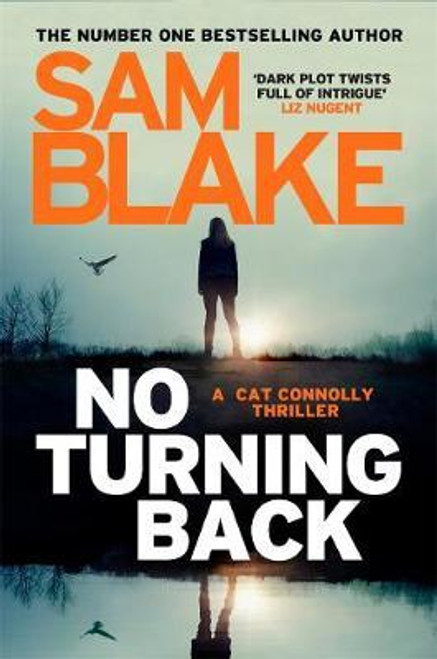 Blake, Sam / No Turning Back : The new thriller from the #1 bestselling author