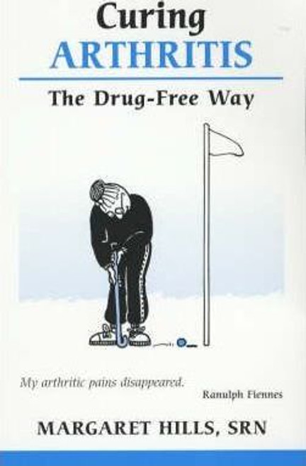 Hills, Margaret / Curing Arthritis : The Drug-free Way