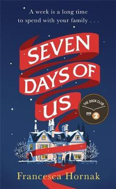 Hornak, Francesca / Seven Days of Us : the most hilarious and life-affirming novel about a family in crisis