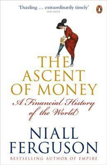 Ferguson, Niall / The Ascent of Money : A Financial History of the World