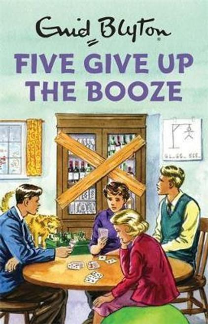 Blyton, Enid / Five Give Up the Booze (Hardback)