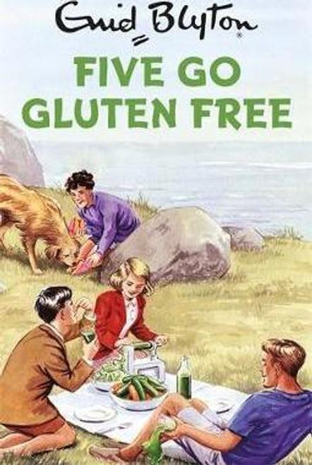 Blyton, Enid / Five Go Gluten Free (Hardback)